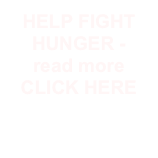 HELP FIGHT HUNGER - read more
